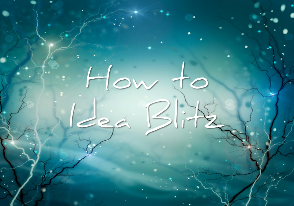 How to Idea Blitz